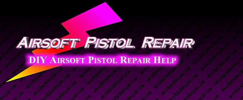 Airsoft Pistol Repair Home