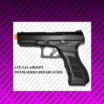Atp airsoft pistol repair guide
