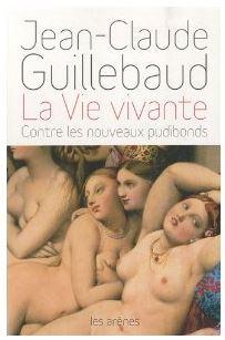 Jean-Claude Guillebaud - La Vie vivante