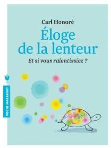 Carl Honoré - Éloge de la lenteur