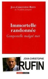 Jean-Christophe Rufin - Immortelle randonnée
