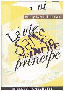 Thoreau - La vie sans principe