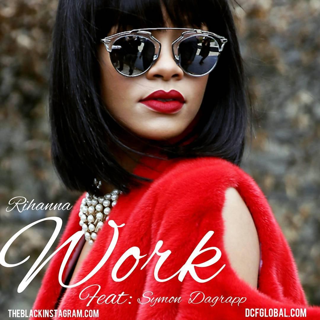 Rihanna - Work Ft. Symon Dagrapp