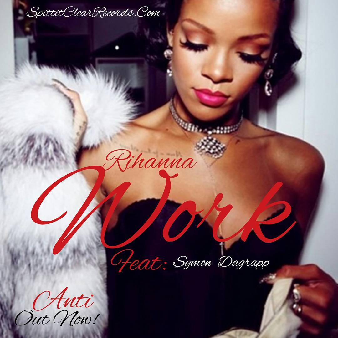 Rihanna - Work Ft. Symon Dagrapp