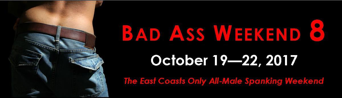 Bad Ass Weekend