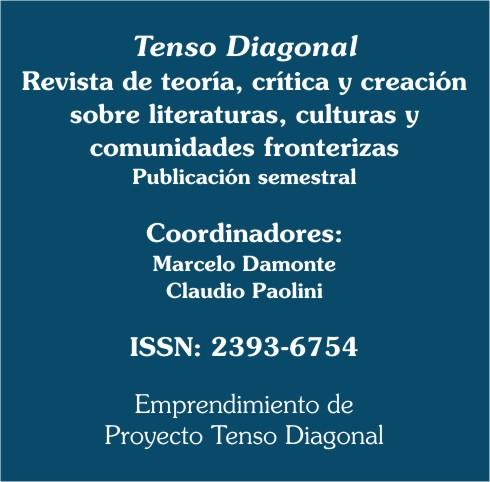 Tenso Diagonal. Revista de teoría, crítica y creación sobre literaturas, culturas y comunidades fronterizas. ISSN: 2393-6754.